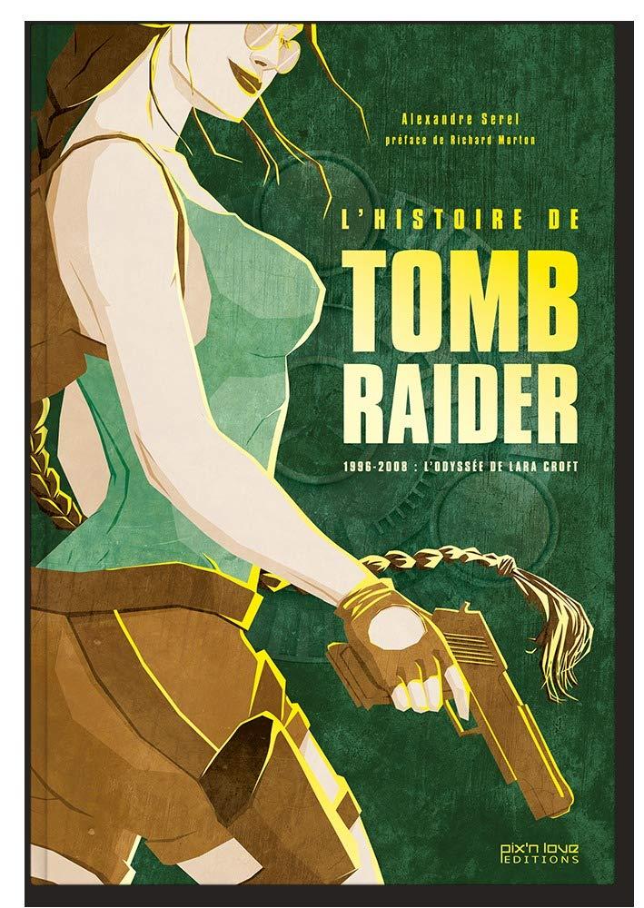 L'histoire de Tomb Raider, aux éditions pix'n love